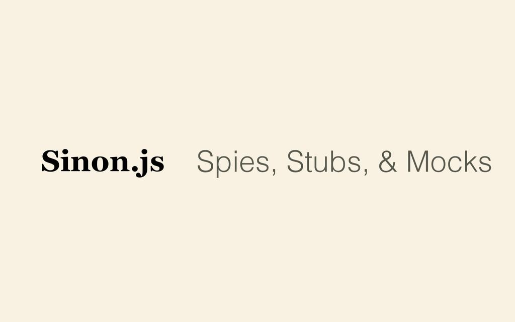 Spies, Stubs, & Mocks Sinon.js
