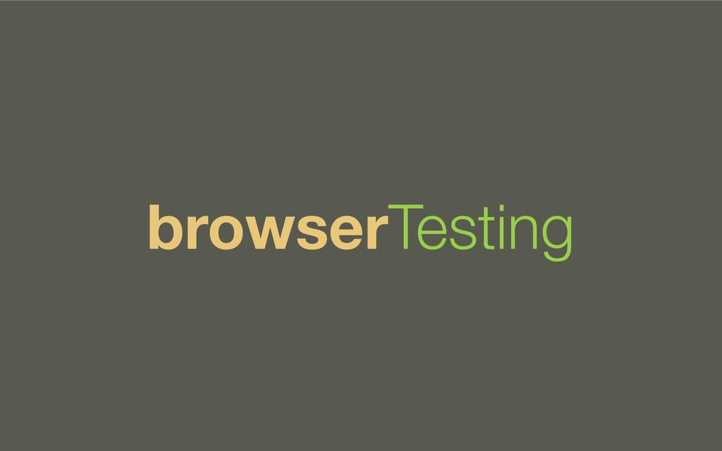 browserTesting