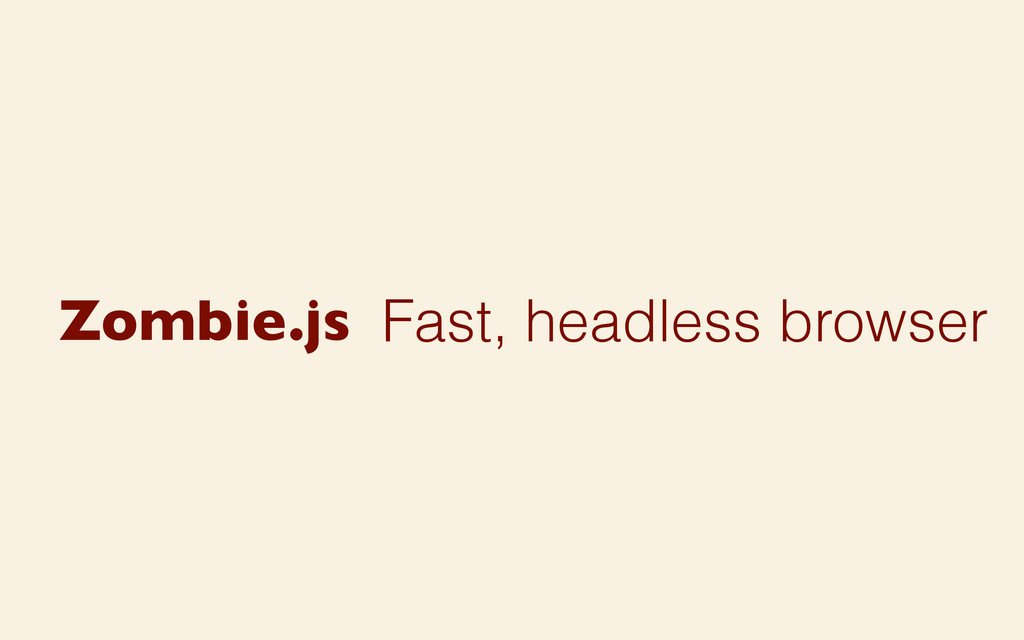 Fast, headless browser Zombie.js