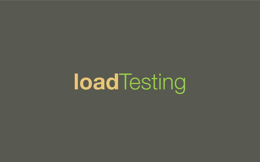 loadTesting
