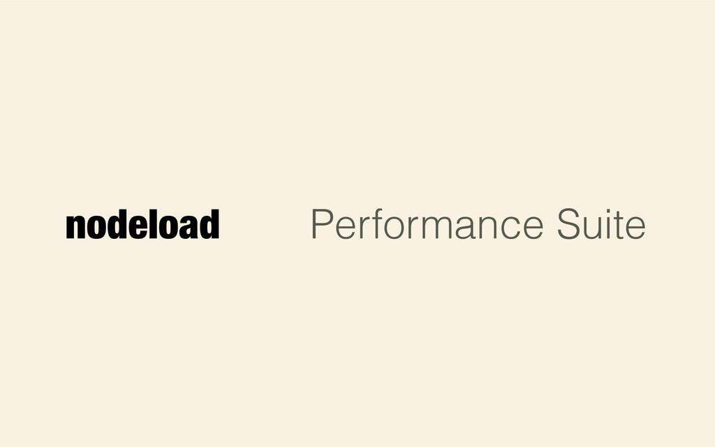 Performance Suite nodeload
