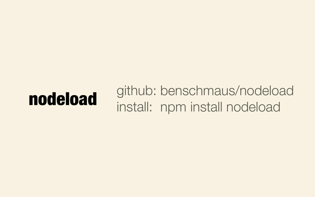 github: install: benschmaus/nodeload npm instal...