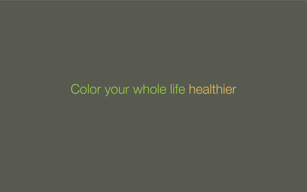 Color your whole life healthier