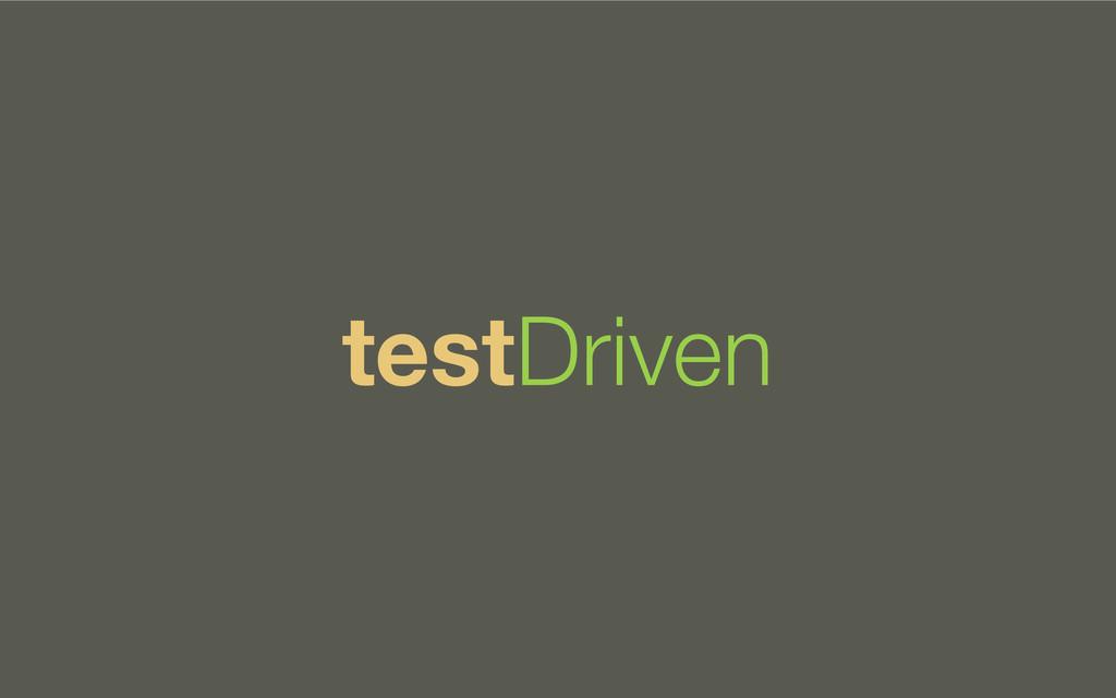 testDriven