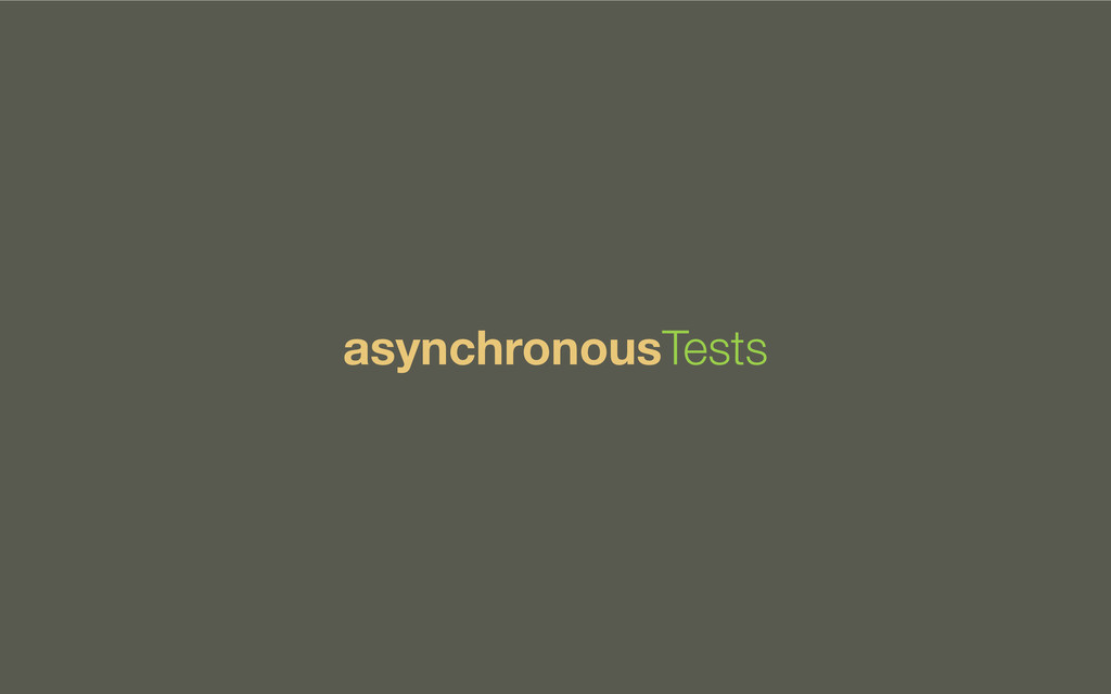asynchronousTests
