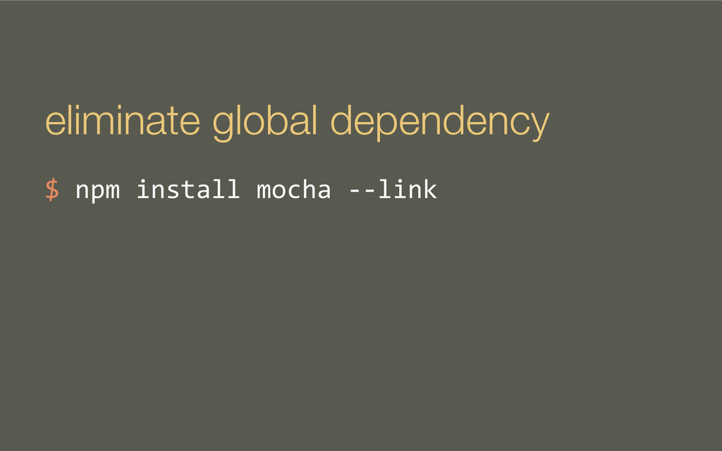 eliminate global dependency $	