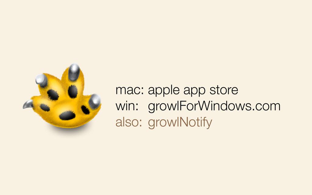 mac: win: also: apple app store growlForWindows...