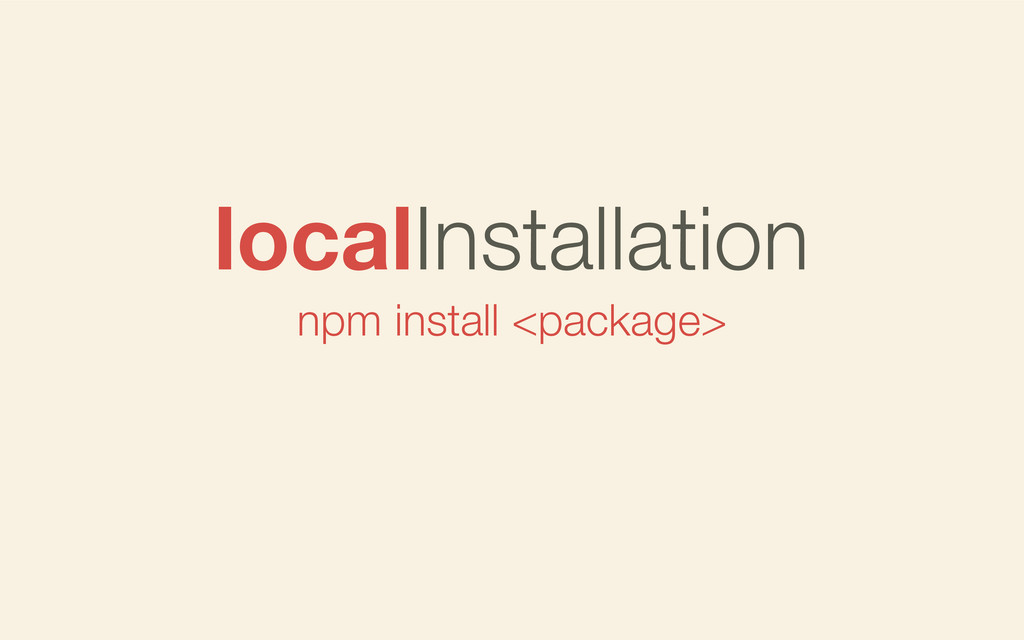 npm install <package> localInstallation
