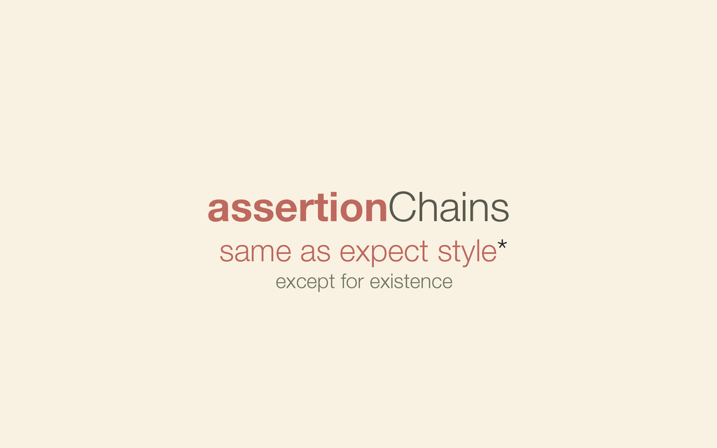 assertionChains same as expect style* except fo...