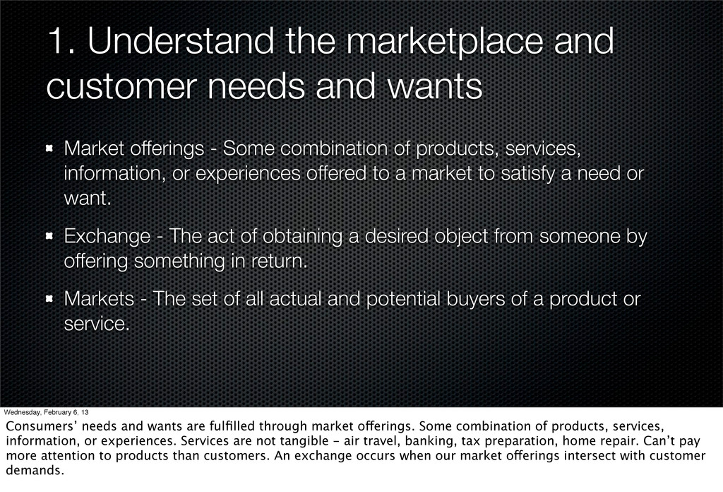 1. Understand the marketplace and customer need...