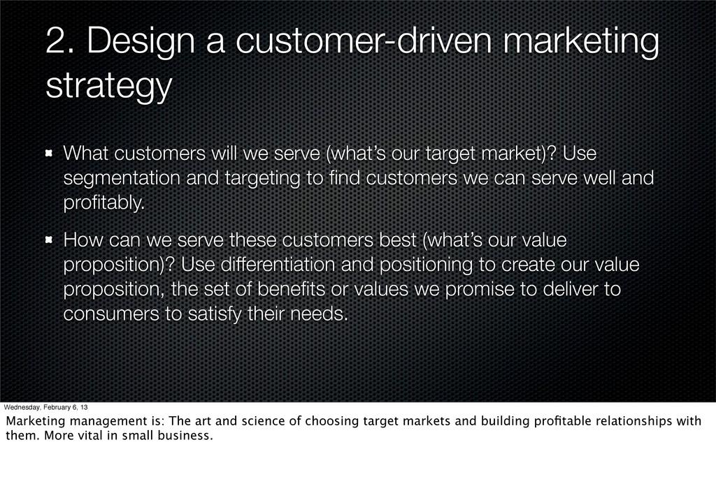 2. Design a customer-driven marketing strategy ...