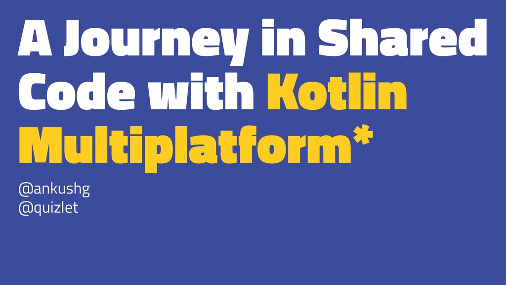 A Journey in Shared Code with Kotlin Multiplatf...