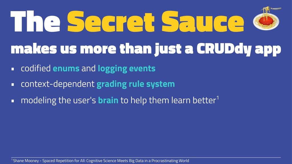The Secret Sauce makes us more than just a CRUD...