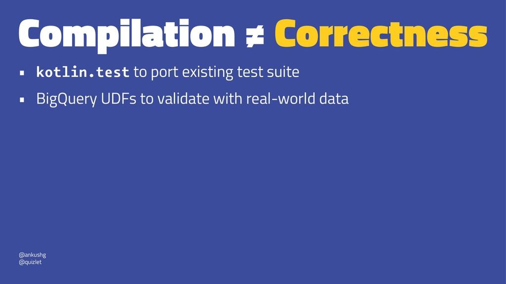 Compilation ≠ Correctness • kotlin.test to port...