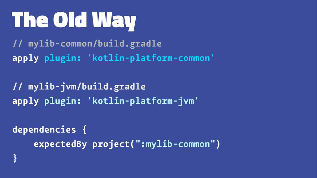 The Old Way // mylib-common/build.gradle apply ...