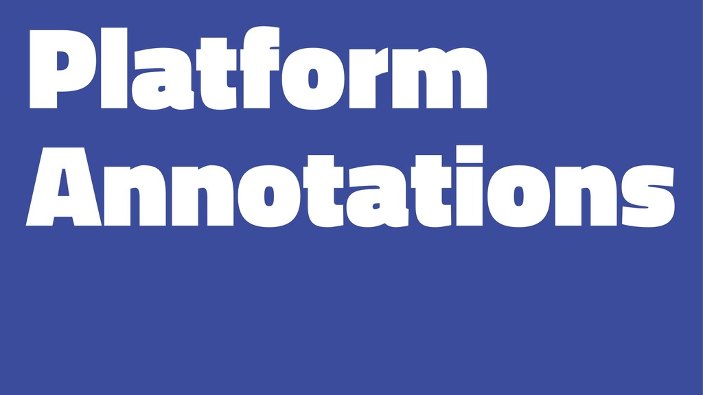 Platform Annotations