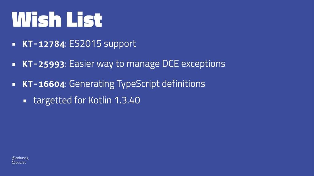 Wish List • KT-12784: ES2015 support • KT-25993...