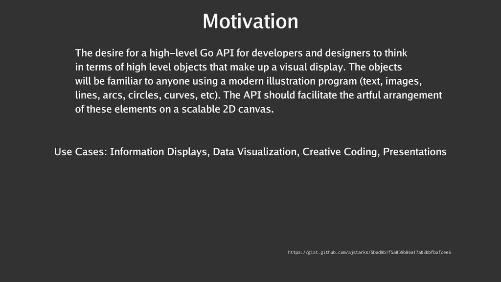 Motivation The desire for a high-level Go API f...