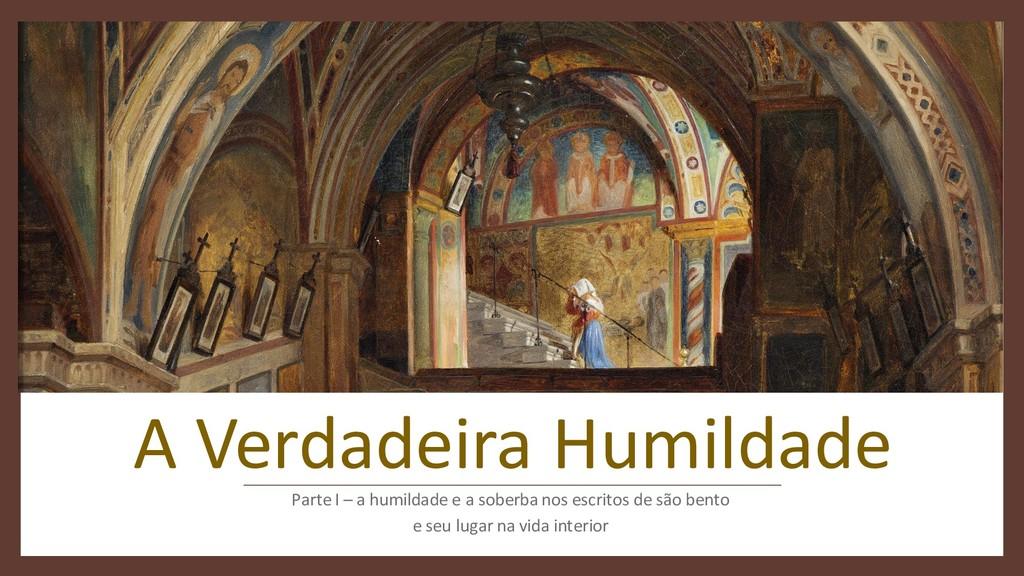 A Verdadeira Humildade Parte I – a humildade e ...