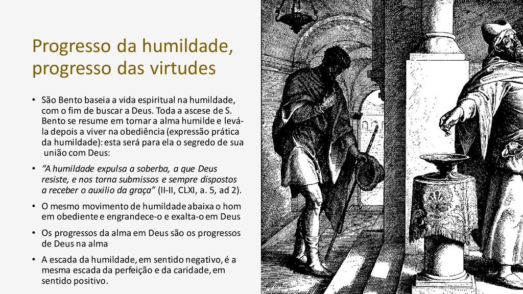 Progresso da humildade, progresso das virtudes ...