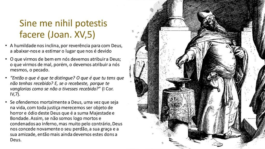 Sine me nihil potestis facere (Joan. XV,5) • A ...