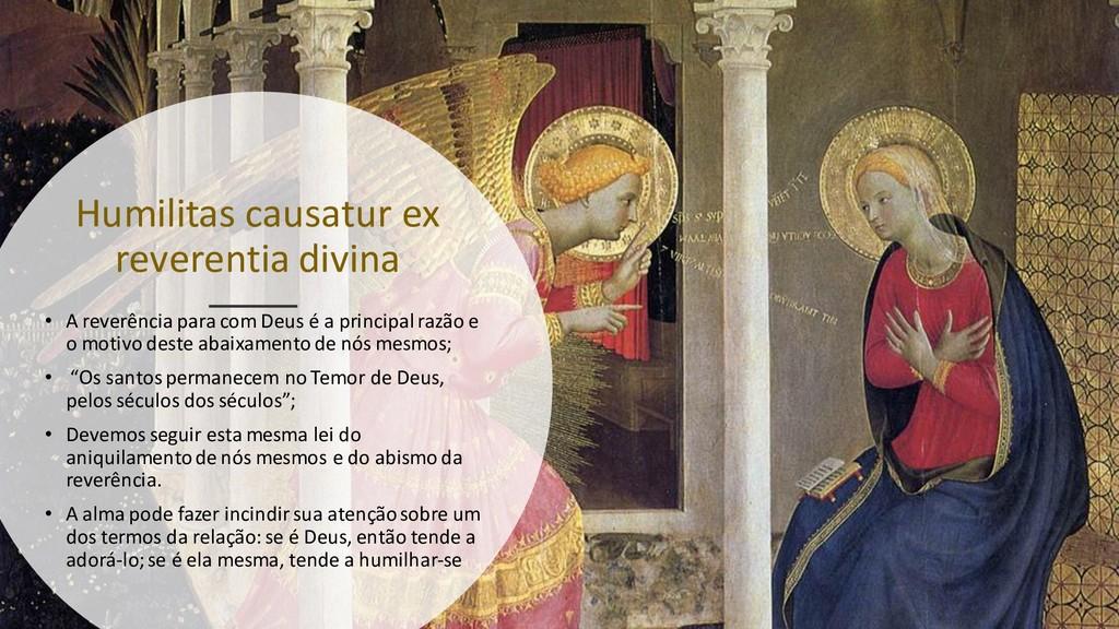 Humilitas causatur ex reverentia divina • A rev...