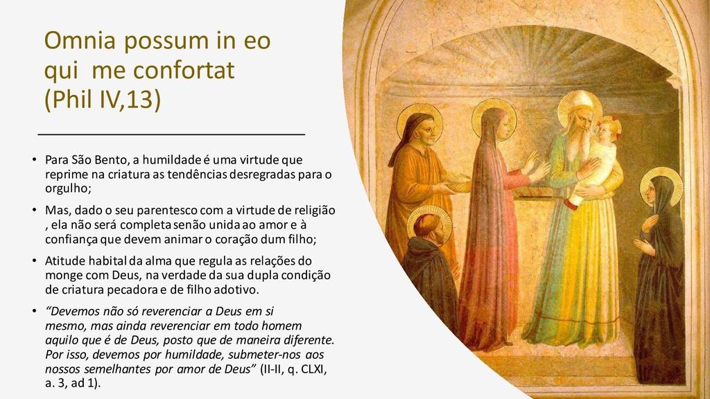 Omnia possum in eo qui me confortat (Phil IV,13...