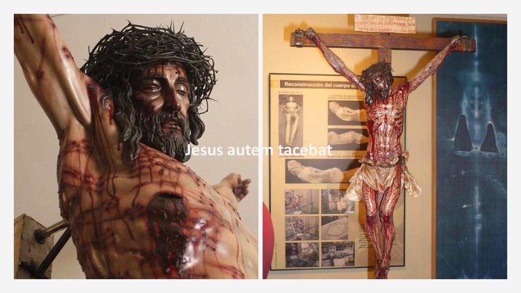 Jesus autem tacebat