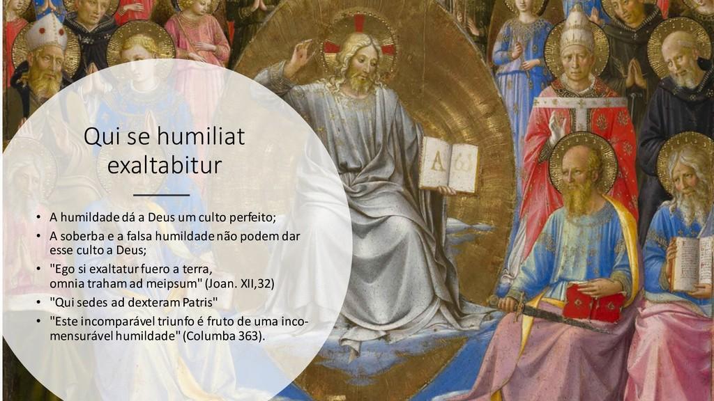 Qui se humiliat exaltabitur • A humildadedá a D...