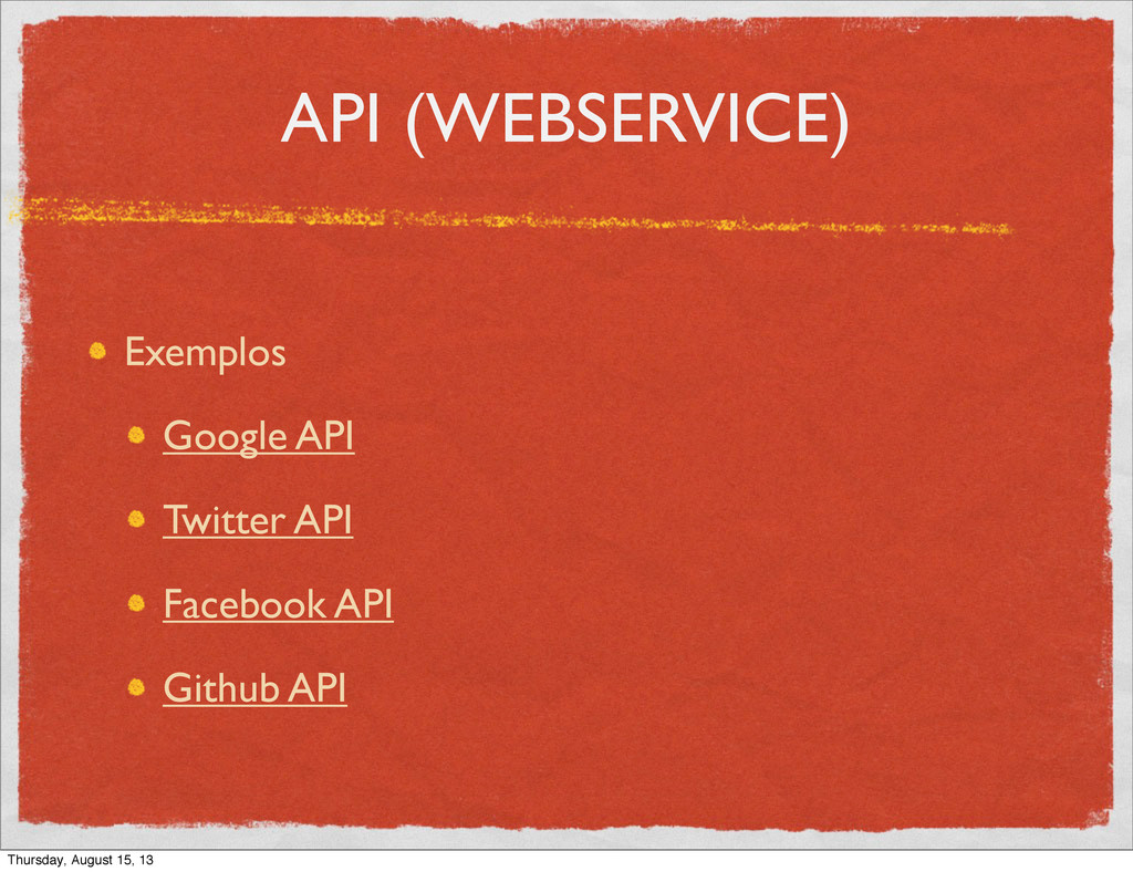 API (WEBSERVICE) Exemplos Google API Twitter AP...