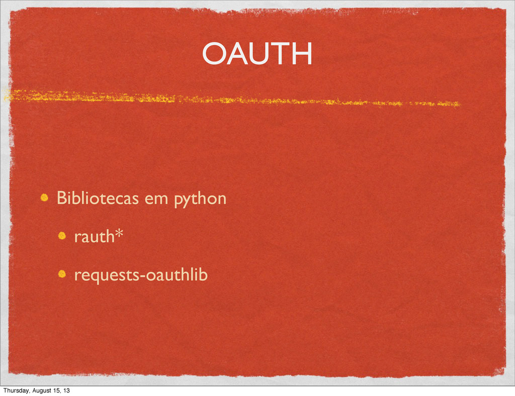 OAUTH Bibliotecas em python rauth* requests-oau...