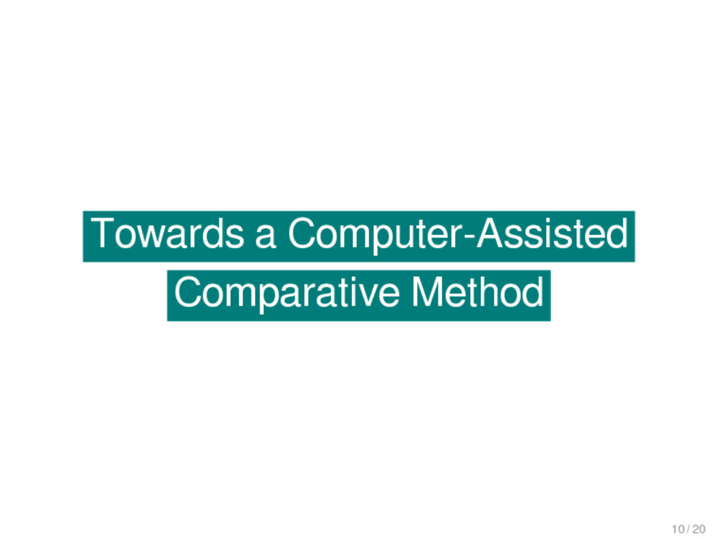Towards a Computer-Assisted Comparative Method ...