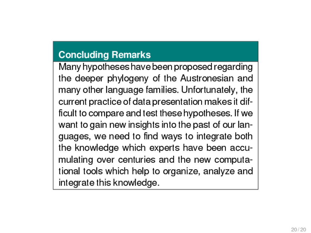 Concluding Remarks Many hypotheses have been pr...