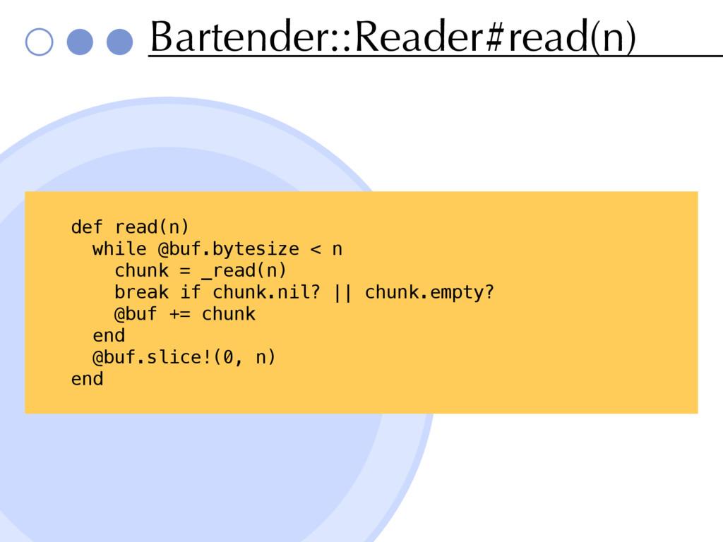 Bartender::Reader#read(n) def read(n) while @bu...