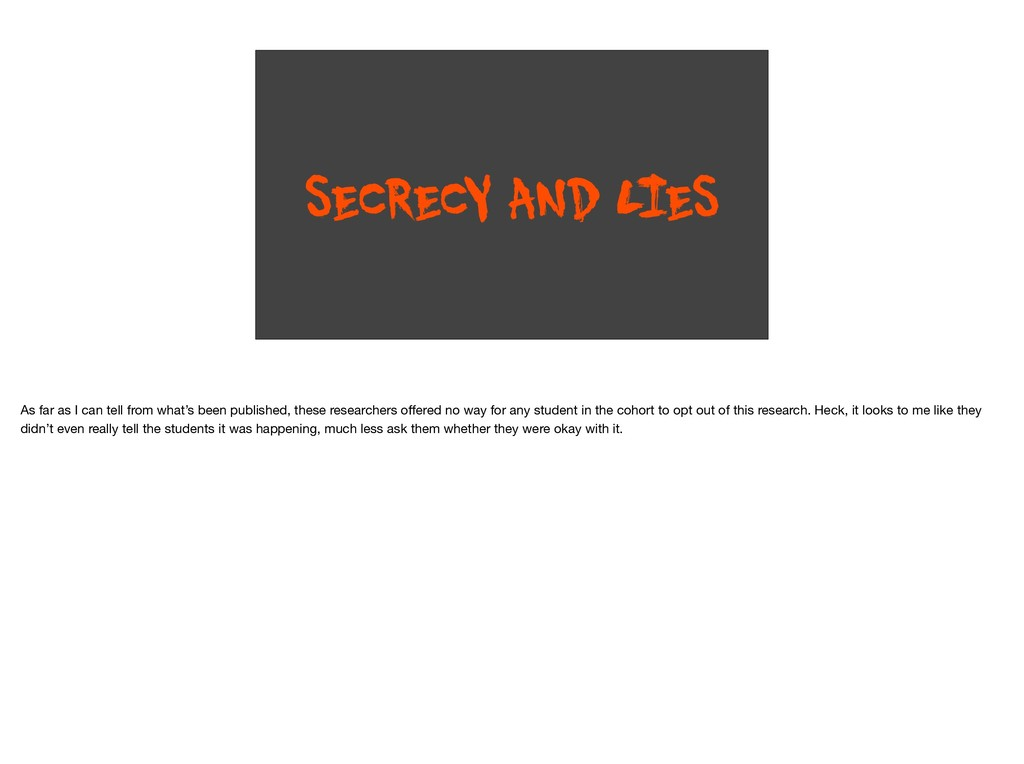 SECRECY AND L IES As far as I can tell from wha...