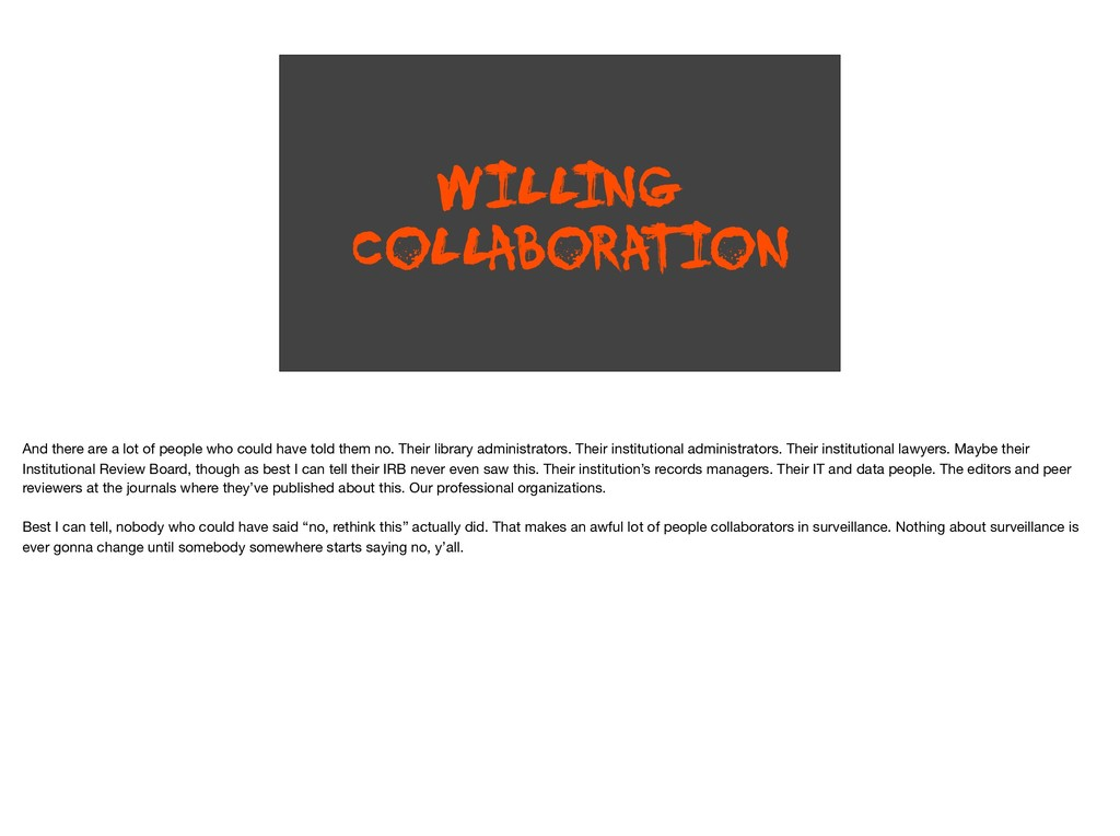 WILL ING COLLABORA TION And there are a lot of ...