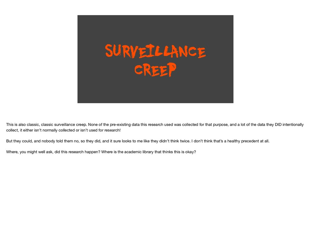 SURVEILLANCE CREEP This is also classic, classi...
