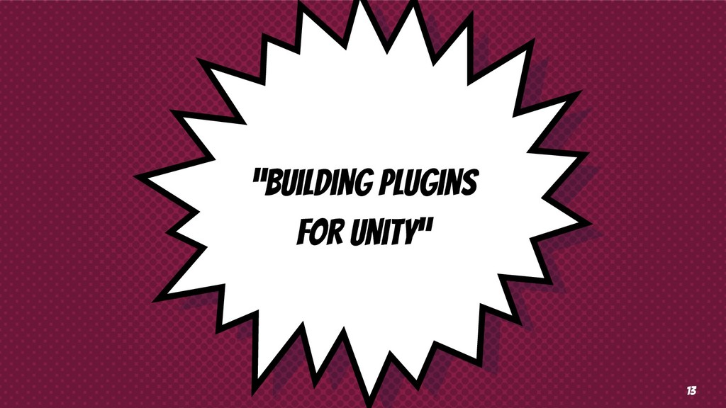 """Building Plugins for Unity"" 13"