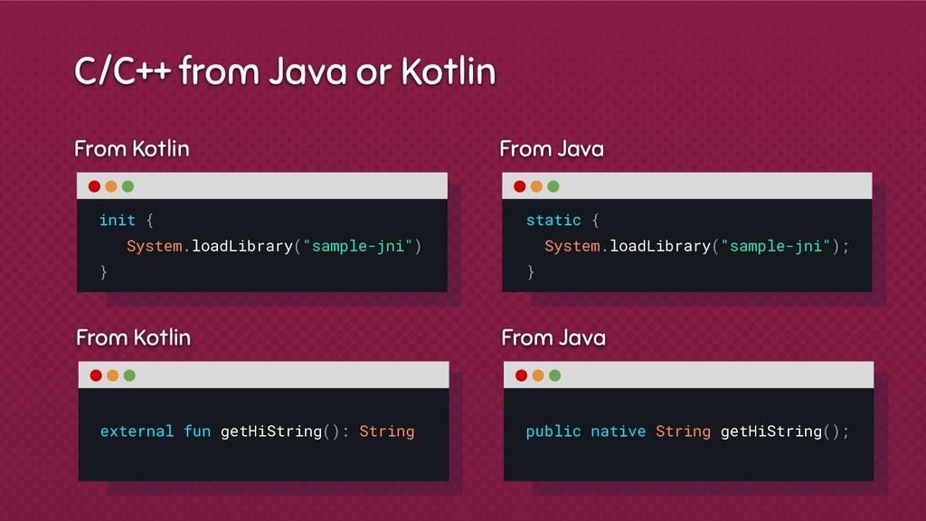 From Kotlin C/C++ from Java or Kotlin external ...