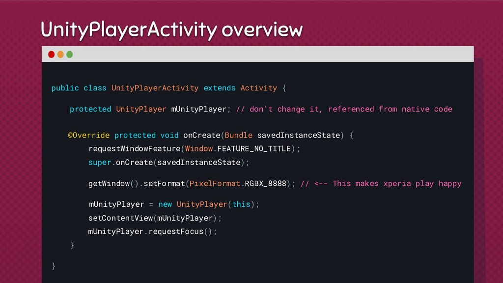 UnityPlayerActivity overview public class Unity...