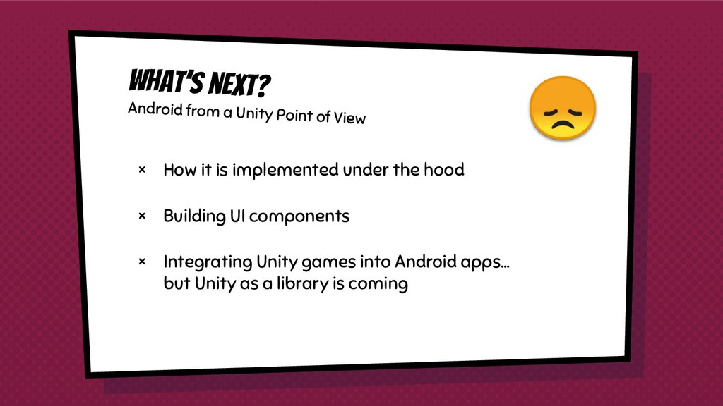 What's next? Android from a Unity Point of View...