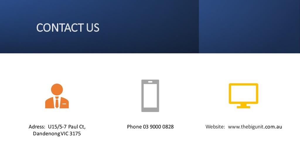 CONTACT US Adress: U15/5-7 Paul Ct, Dandenong V...