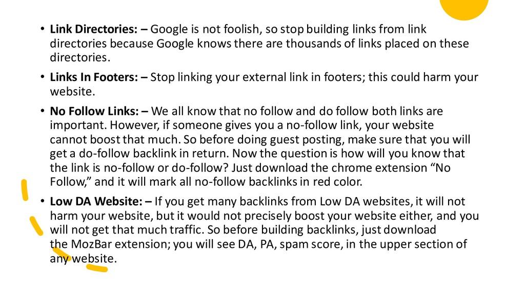• Link Directories: – Google is not foolish, so...