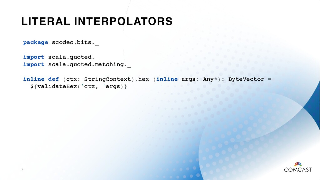 LITERAL INTERPOLATORS 7 package scodec.bits._ i...