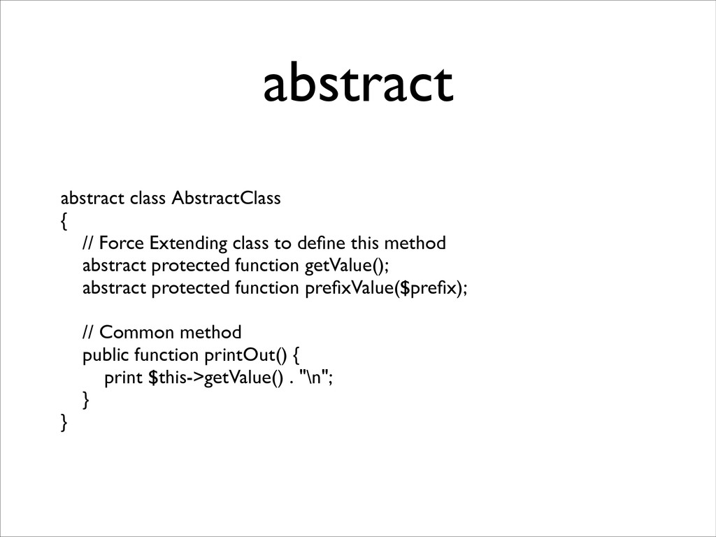 abstract abstract class AbstractClass  {  /...