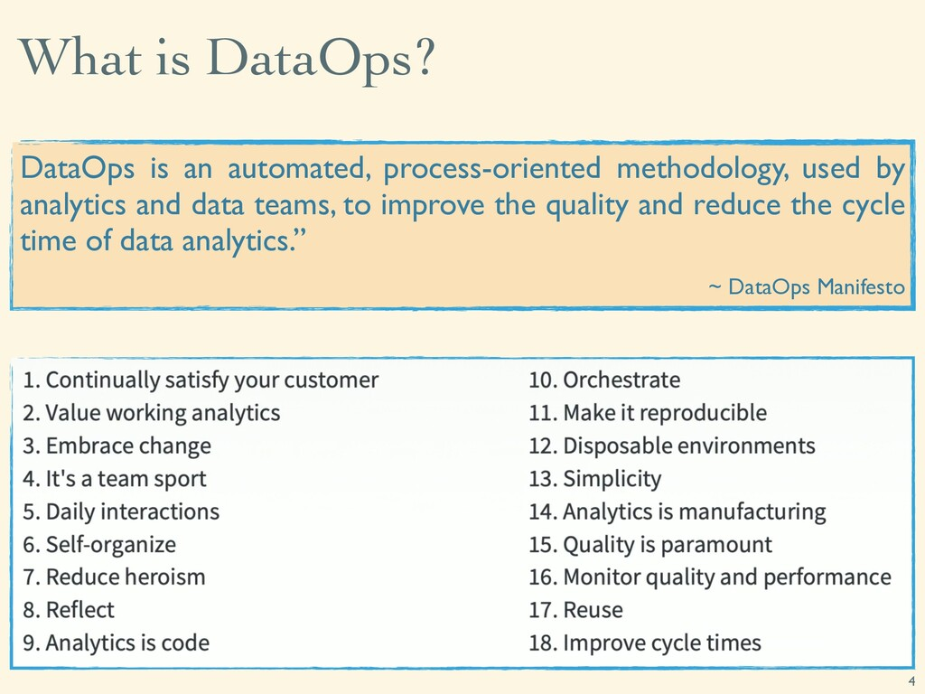 What is DataOps? 4 DataOps is an automated, pro...