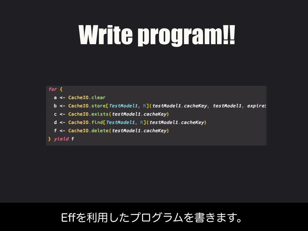 &⒎Λར༻ͨ͠ϓϩάϥϜΛॻ͖·͢ɻ Write program!!