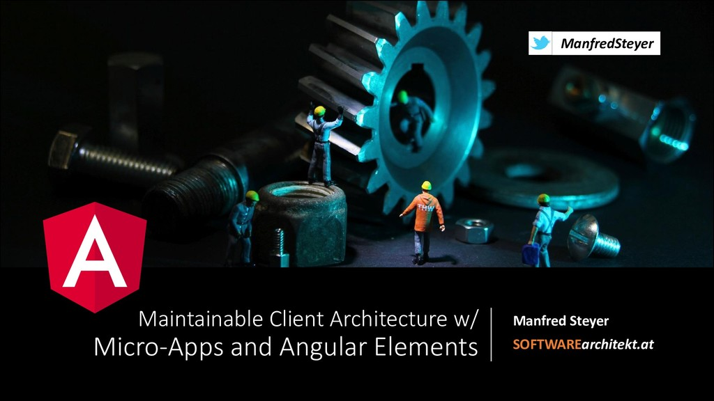 @ManfredSteyer Maintainable Client Architecture...