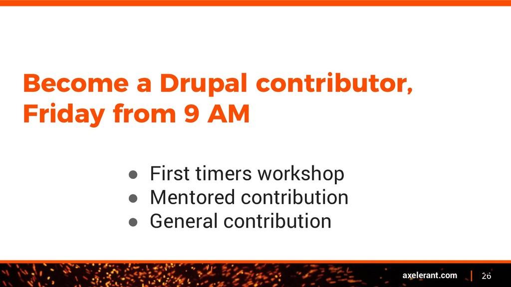 26 axelerant.com Become a Drupal contributor, F...