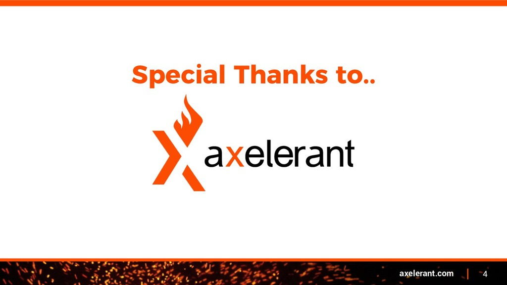 4 axelerant.com Special Thanks to..